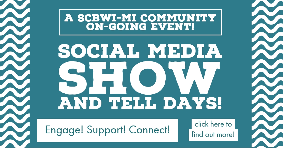 Remember how nerve-wracking Show & Tell days were in school? Kind of how we can feel when it comes to social media these days. We want to step up and out there, but where and about what? Your SCBWI-Michigan wants to help by hosting a Show & Tell Day for you on the first day of every month! We are inviting each and every one of you to join in the conversation. Show us what you're up to. It could be your latest book cover, illustration, what you're writing - or Tell us what you want to write, draw, or about your giveaway, building a platform, or online promotion. Even feel free to reach out expressing what the hardest part of the biz is for you,  or where you would like some input from your colleagues. It doesn't matter whether you have several books published or have finally managed to sit down and write. You can share a pic of your office chair! Show & Tell and get involved as you begin to boost your biz with SCBWI-MI! Use our social media channels to Show & Tell. Twitter: @SCBWIMichigan Facebook: SCBWI-Michigan https://www.facebook.com/ScbwiMi/ Instagram general: https://www.instagram.com/scbwi_michigan/ Instagram illustrators: https://www.instagram.com/scbwimichiganillustrators/  For more information, contact our social media guru Karen Bell-Brege at karen [at] teambcreative [dot] com. Let's see what you've got, SCBWI Michigan!
