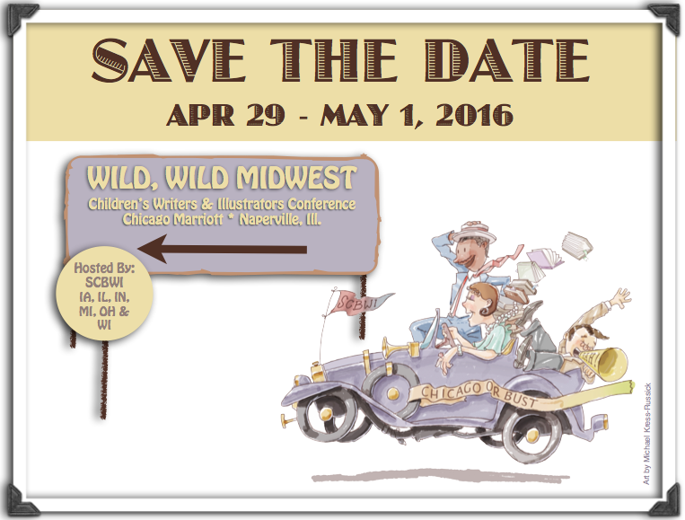 Save the date - April 29 to May 1, 2016 -  and plan on joining us for this incredible, multi-region conference co-hosted by SCBWI- Michigan! More information will be made available soon. Chicago or BUST!!!!!!!!