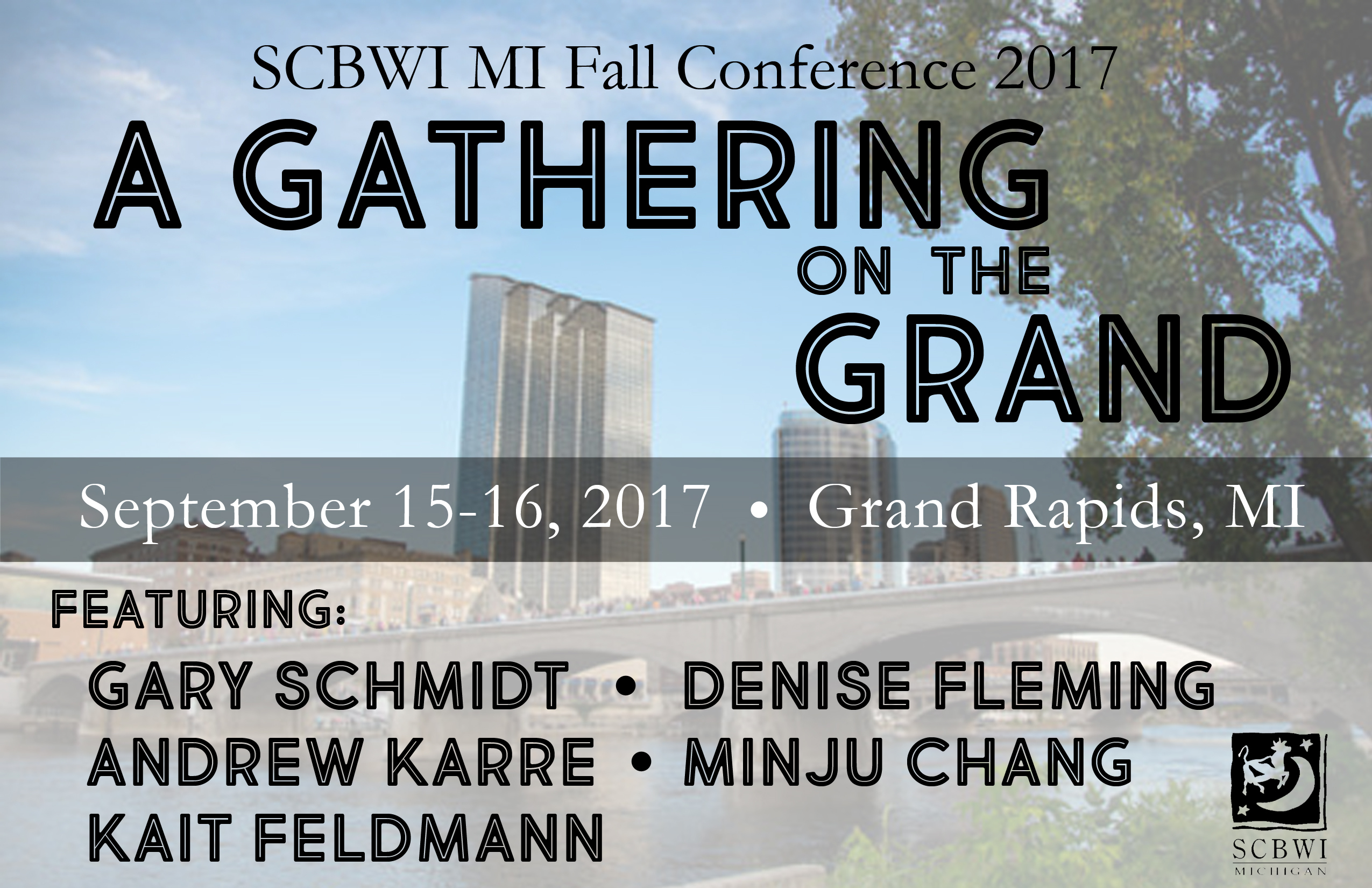 Our SCBWI-MI fall conference will be in downtown Grand Rapids at the L.V. Eberhard Center. It will kick off Friday afternoon September 15th and run all day September 16th. Novel and picture book intensives are in the works as well as well as many novel and picture book breakout sessions. The Keynote address will be presented by two-time Newbery Honor Award and Printz Award winning recipient Gary Schmidt. See below for our exciting line up and venue highlights. UPDATE! Registration for Fall Conference to open on July 22 at 8:00 AM EST. Click HERE to preview the event website including the schedule and critique information.  EARLY BIRD MEMBER RATES $45 for Friday only includes a 2 hour intensive and dinner with the gang. (A particularly great deal!) $130 forSaturdayonly. $170 for Friday and Saturday. (Add $30 to above for not-yet member rates or become a member!)  Our Fall Conference Speakers: Gary Schmidt: Gary Schmidtis a professor of English at Calvin College in Grand Rapids, Michigan. He has written over 30 books, most of them for children and young adults. He received both a Newbery Honor and a Printz Honor forLizzie Bright and the Buckminster Boyand a Newbery Honor forThe Wednesday Wars. He lives with his family on a 150-year-old farm in Alto, Michigan, where he splits wood, plants gardens, writes, and feeds the wild cats that drop by.  Denise Fleming: Denise Fleming won a Caldecott Honor for In the Small, Small Pond. She is the author and illustrator of over twenty picture books, including Buster, Lunch, Alphabet Under Construction, and Time to Sleep. Her newest books are Maggie and Michael Get Dressed and 5 Little Ducks.  Andrew Karre: Andrew Karre is the executive editor at Dutton Books for Young Readers, an imprint of Penguin Random House, focusing on YA and MG, fiction and nonfiction. He has published first novels by such noted authors as Maggie Stiefvater, A.S. King, Vaunda Micheaux Nelson, Blythe Woolston, Carrie Mesrobian, and E.K. Johnston.  Minju Chang