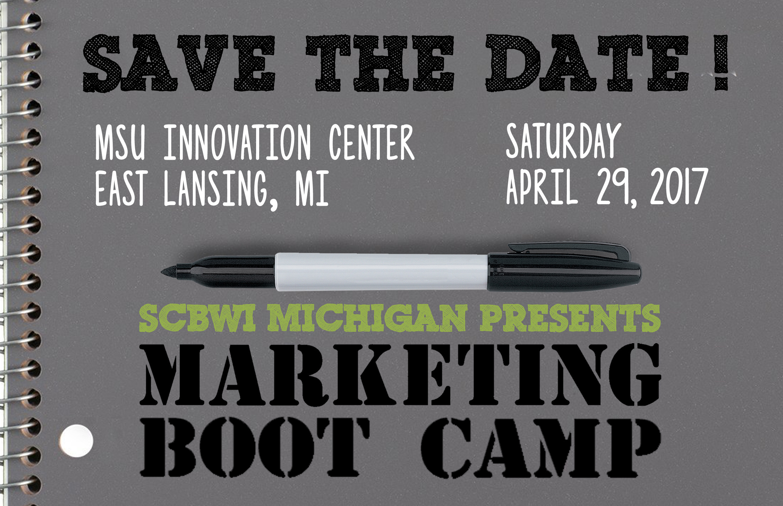 Save the Date! SCBWI Michigan Presents *Marketing Bootcamp* Saturday April 29, 2017 at the MSU Innovation Center in East Lansing. More information to come - SOON!