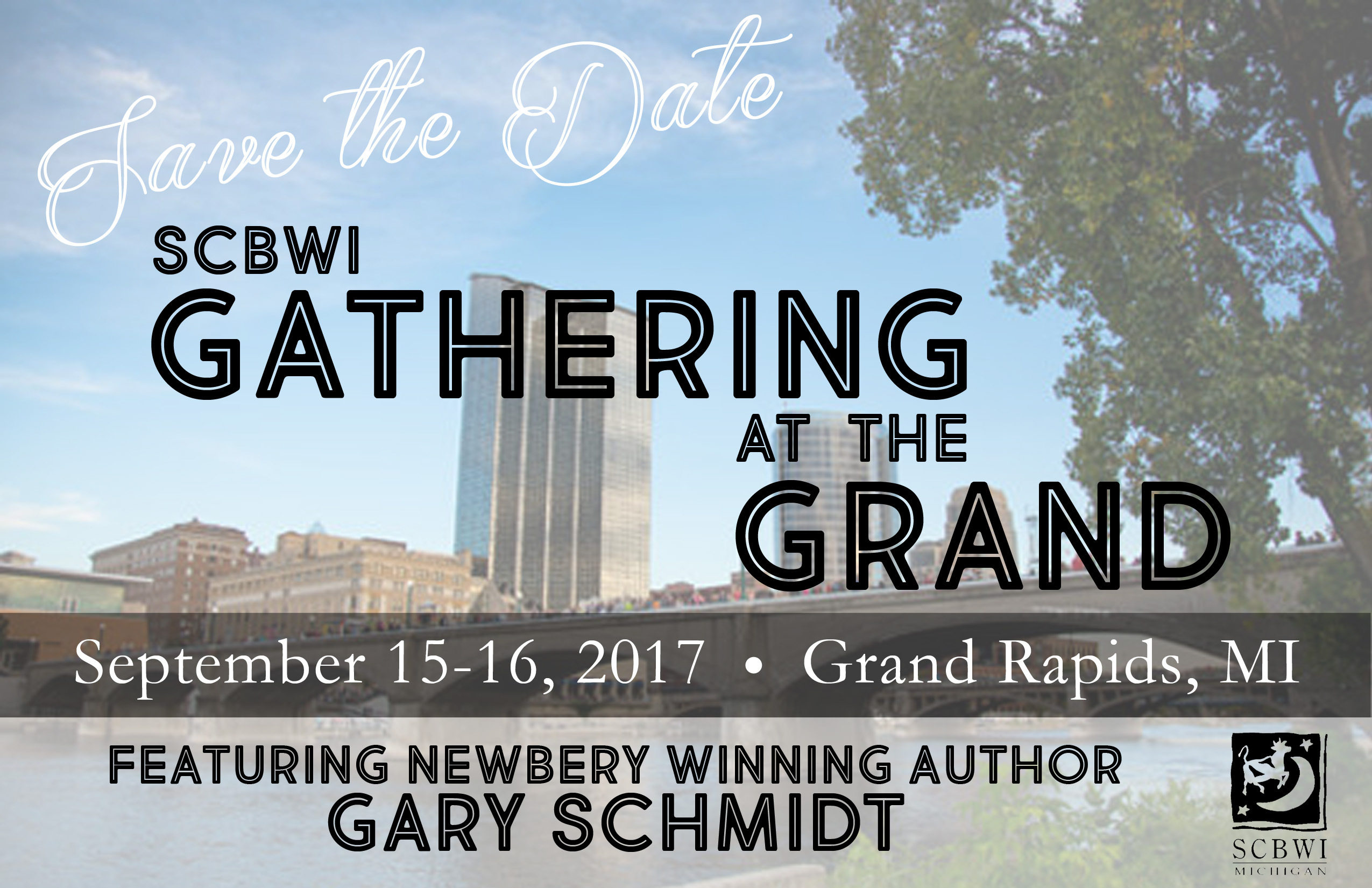 The Gathering on the Grand fall conference will be held September 15 (intensives and dinner) and 16 (full day of programming) at the Eberhard Center in downtown Grand Rapids, just a short walk from the river and many downtown attractions. We will have a block of rooms at the nearby Holiday Inn.Our featured speaker is two-time Newbery Honor author (and Michigander!) Gary Schmidt. Stay tuned for more developments and to register!