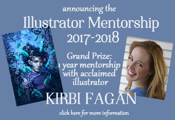 Illustrator Mentorship 2017-2018  Prize: The grand prize is a one-year mentorship with acclaimed illustrator, Kirbi Fagan. Kirbi has illustrated the covers of more than 50 books, and illustrated the interiors of several series of illustrated chapter books. Kirbi won the Jack Gaughan Award for Best Emerging Artist in 2017 and theMuddy Colors Rising Star Award.  Look for our interview with Kirbi at The Mitten on May 12, 2017.  Eligibility: The competition is open to all SCBWI members who are Michigan residents unless they are Published and Listed (PAL) illustrators. (PAL writers may apply.) Please contact SCBWI-MI Mentorship Coordinator, Ann Finkelstein, if you have questions about eligibility.  The winner will be announced at the Fall Conference (September 15-16, 2017) You do not have to be present to win.  Submission: One entry per person. The non-refundable entry fee is $20. Each entry will consist of FOUR separate pieces of art that are suitable for picture book or chapter book illustrations, graphic novels or YA or MG book covers. Two of the illustrations should be a page-turn sequence from the same story. Do not sign artwork or put any identifying marks on illustrations. If you have already signed a piece, please block the signature before scanning. The four illustrations should be saved as a single pdf file that is between 1 MB and 3 MB in size. Art should fit on an 8.5 x 11 inch page, either vertically or horizontally. Art should be in full color, finished and ready for publication. Art should be appropriate for and targeted to children or teens. How to name your submission: Think of a brief descriptive title for the first illustration in your series and use it as the title for your saved pdf file. (For example: Girl with a Pearl Earring or The Child's Bath.) Be kind to your mentorship coordinator and describe the picture. Seated Woman with a Fish Hat is more helpful than Son of Man. You will not be judged on your title. The titles are only used to help keep t